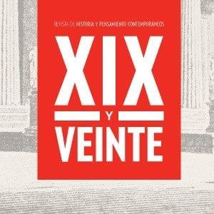 XIX y Veinte. Revista de historia y pensamiento contemporáneos