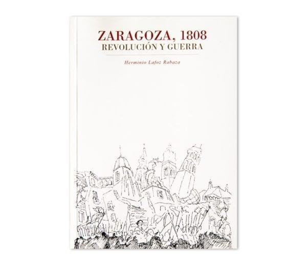 Zaragoza, 1808. Revolución y Guerra