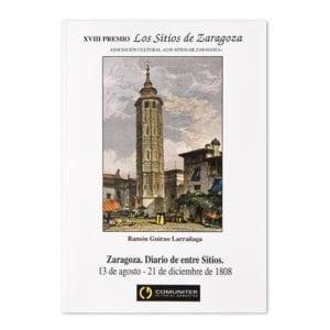 Zaragoza. Diario entre Sitios 13 de agosto - 21 de diciembre de 1808