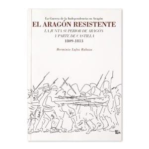 La Guerra de la Independencia en Aragón, El Aragón resistente, la junta superior de Aragón y parte de Castilla 1809-1813