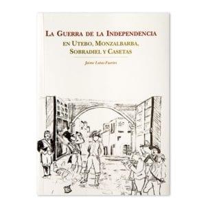 La Guerra de la Independencia en Utebo, Monzalbarba, Sobradiel y Casetas