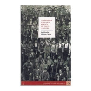 Los primeros sindicatos mineros de Teruel (1928-1938)