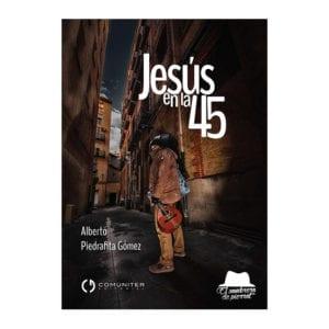 Jesús en la 45