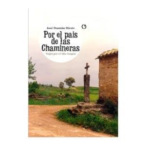Por el País de la chamineras, viajes por el Alto Aragón