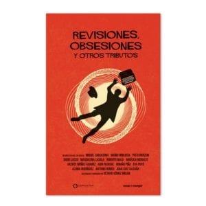 Revisiones, obsesiones y otros tributos