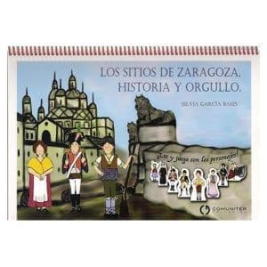Los sitios de Zaragoza. Historia y orgullo.