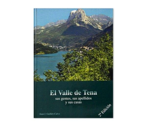 El Valle de Tena. Sus gentes, sus apellidos y sus casas