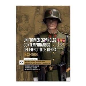 Uniformes Españoles Contemporáneos del Ejército de Tierra 1943-1986