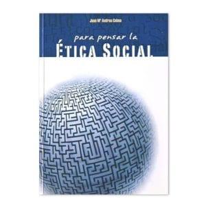 Para pensar en la Ética Social